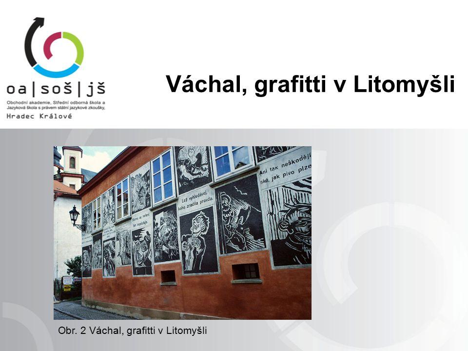 Obr. 2 Váchal, grafitti v Litomyšli Váchal, grafitti v Litomyšli