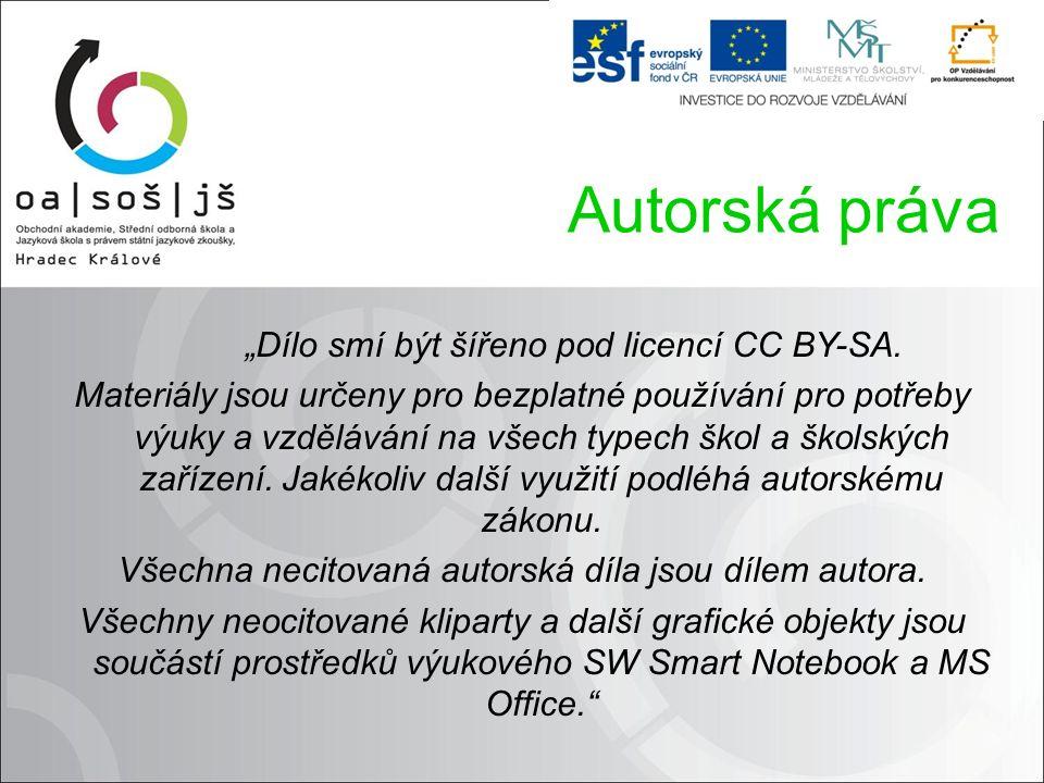 """Autorská práva """"Dílo smí být šířeno pod licencí CC BY-SA. Materiály jsou určeny pro bezplatné používání pro potřeby výuky a vzdělávání na všech typech"""