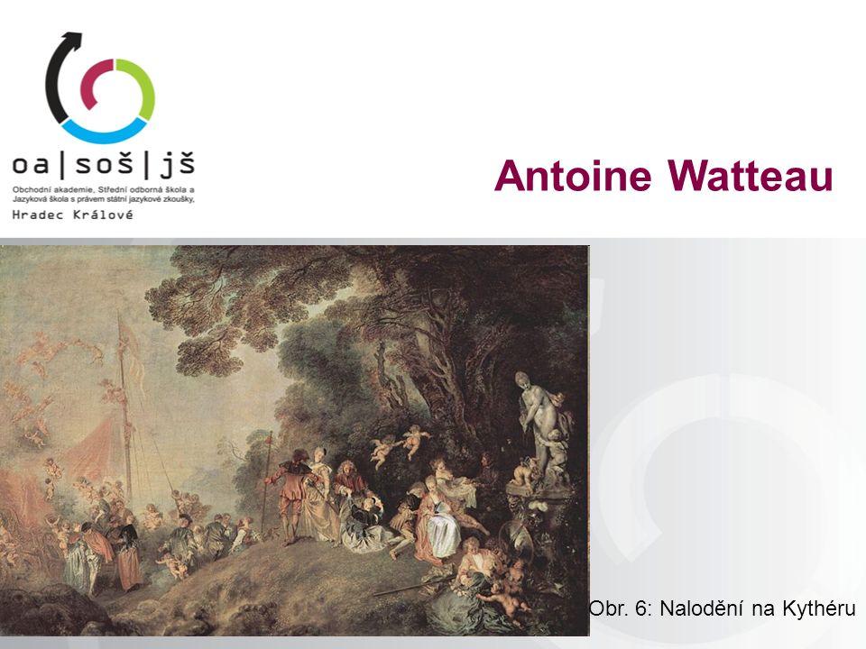 Obr. 6: Nalodění na Kythéru Antoine Watteau