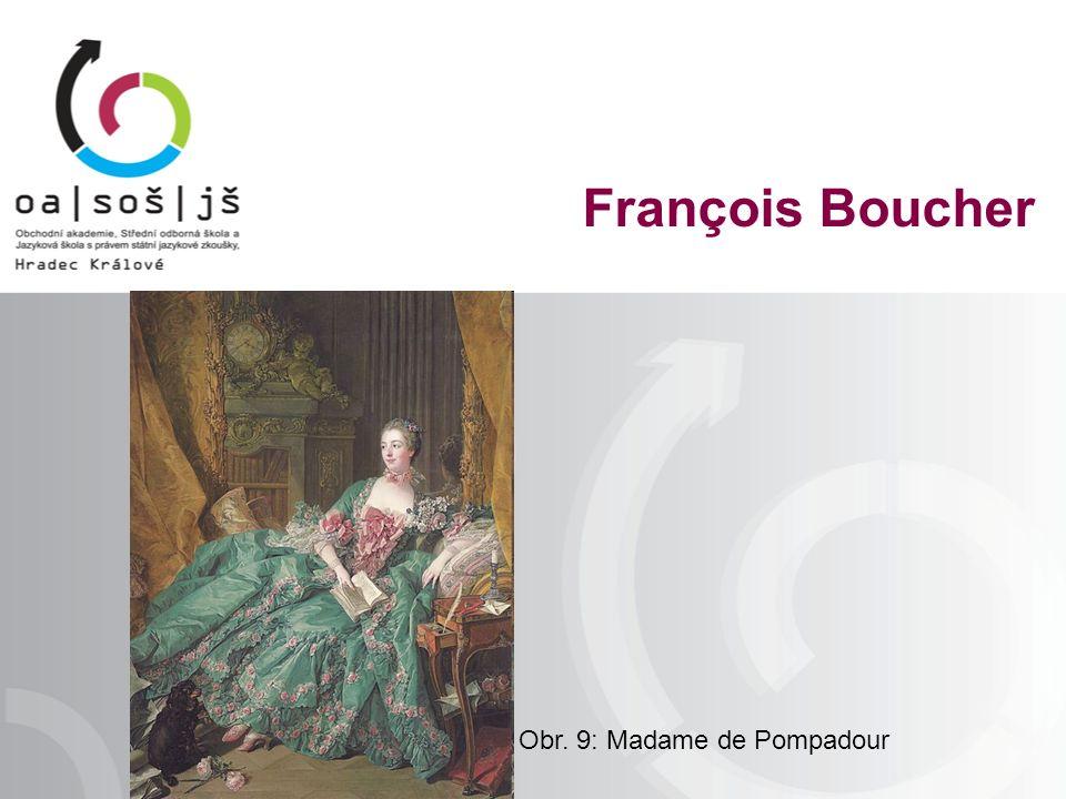 Obr. 9: Madame de Pompadour