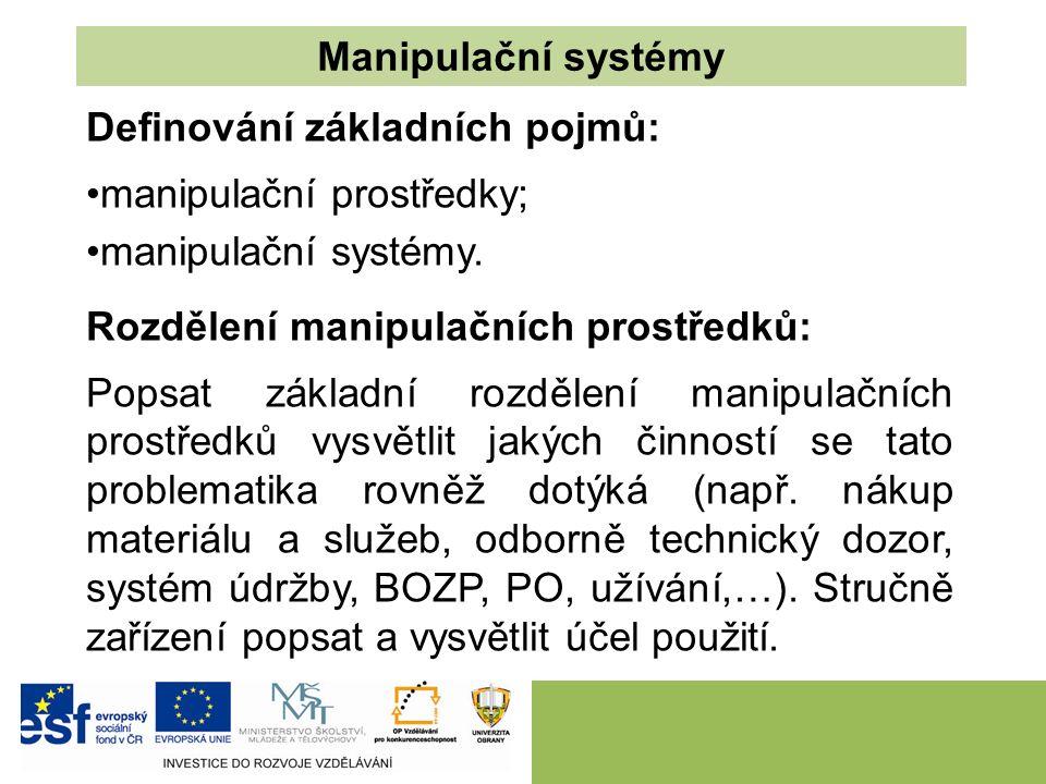 Rozdělení manipulačních systémů: doprava; ložné práce; skladování; technologické operace; další činnosti (např.