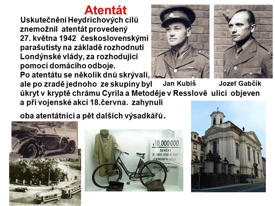 Atentát Uskutečnění Heydrichových cílů znemožnil atentát provedený 27.