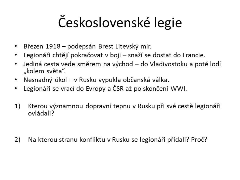 Československé legie Březen 1918 – podepsán Brest Litevský mír.