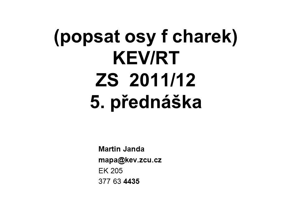 (popsat osy f charek) KEV/RT ZS 2011/12 5.
