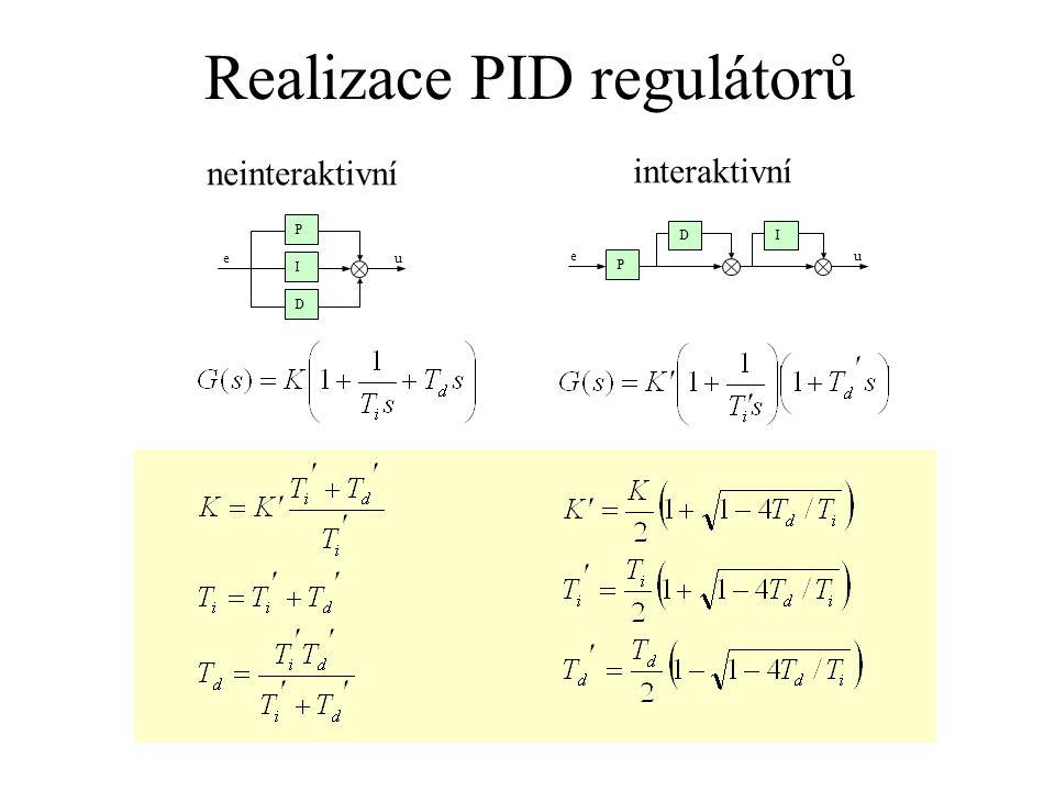 Realizace PID regulátorů ue ue P P I D DI neinteraktivní interaktivní