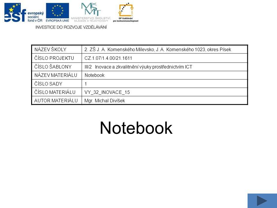 Notebook NÁZEV ŠKOLY2. ZŠ J. A. Komenského Milevsko, J.