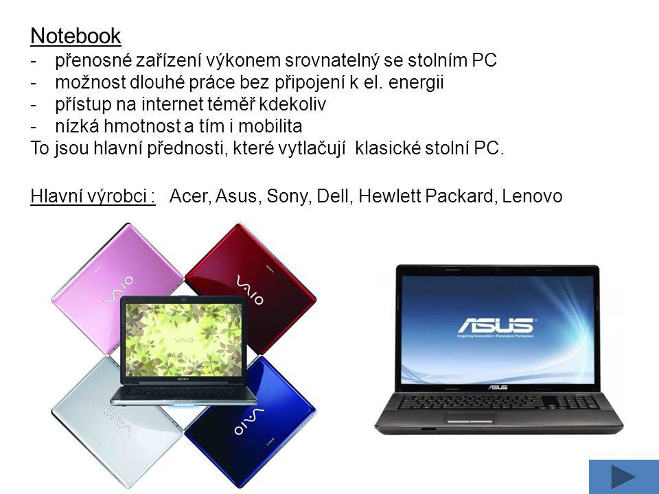 Notebook -přenosné zařízení výkonem srovnatelný se stolním PC -možnost dlouhé práce bez připojení k el.