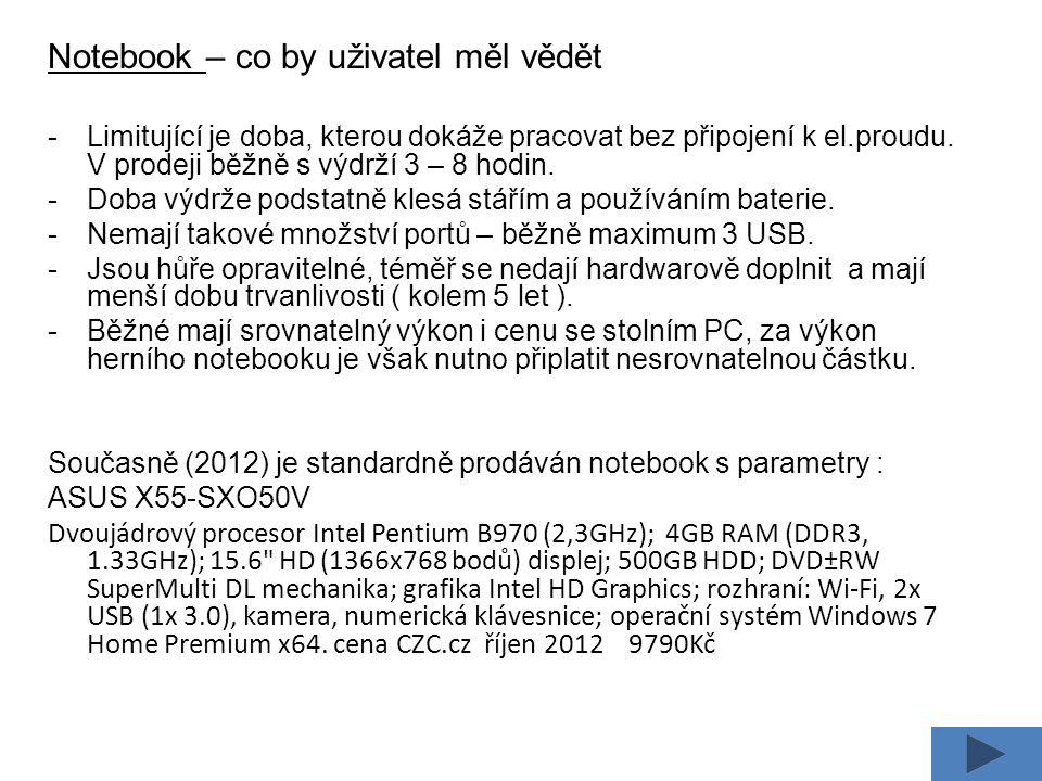 Notebook – co by uživatel měl vědět -Limitující je doba, kterou dokáže pracovat bez připojení k el.proudu.