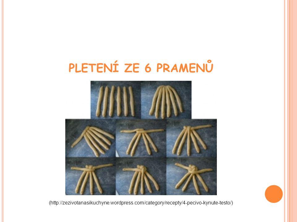 PLETENÍ ZE 6 PRAMENŮ (http://zezivotanasikuchyne.wordpress.com/category/recepty/4-pecivo-kynute-testo/) l