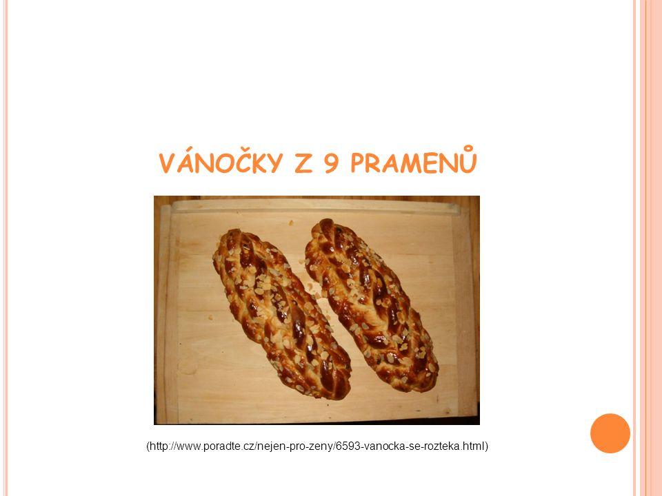VÁNOČKY Z 9 PRAMENŮ (http://www.poradte.cz/nejen-pro-zeny/6593-vanocka-se-rozteka.html)