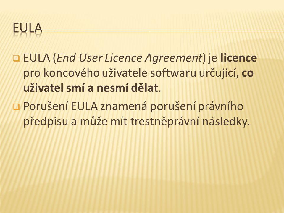  EULA (End User Licence Agreement) je licence pro koncového uživatele softwaru určující, co uživatel smí a nesmí dělat.  Porušení EULA znamená poruš