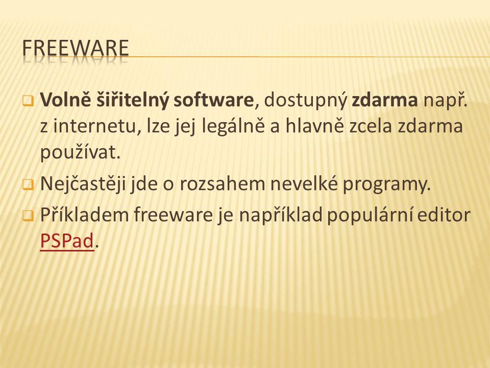  Volně šiřitelný software, dostupný zdarma např. z internetu, lze jej legálně a hlavně zcela zdarma používat.  Nejčastěji jde o rozsahem nevelké pro