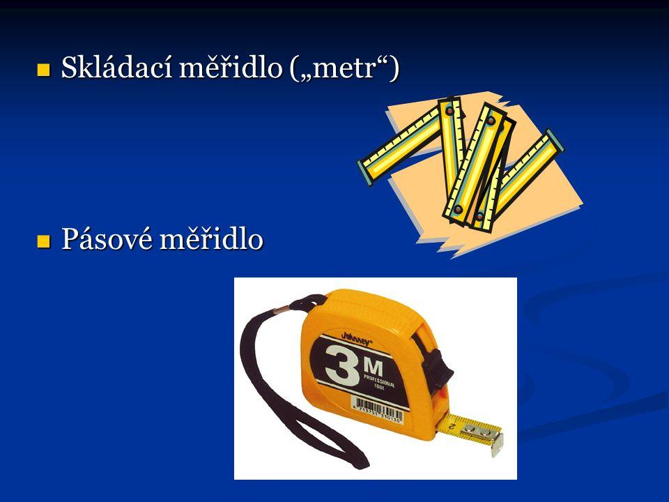 "Skládací měřidlo (""metr ) Skládací měřidlo (""metr ) Pásové měřidlo Pásové měřidlo"