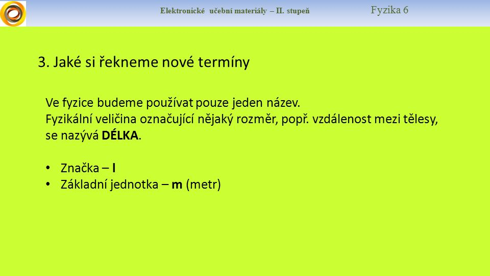 Elektronické učební materiály – II. stupeň Fyzika 6 3.