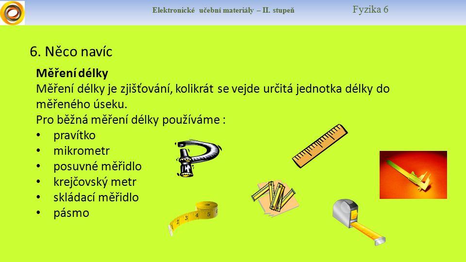 Elektronické učební materiály – II. stupeň Fyzika 6 6.