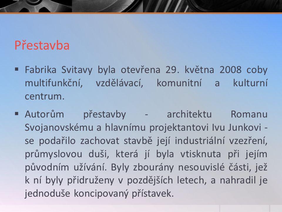 Přestavba  Fabrika Svitavy byla otevřena 29.