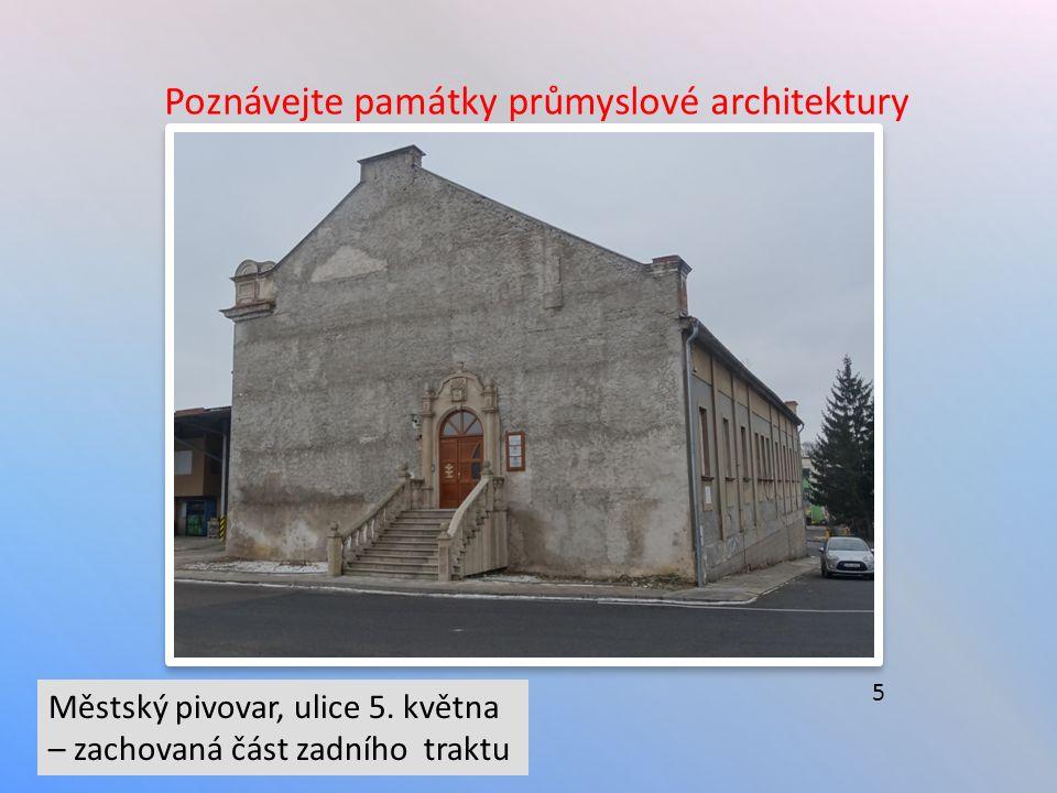 Poznávejte památky průmyslové architektury Městský pivovar, ulice 5.