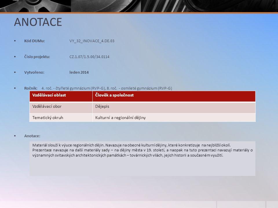 ANOTACE  Kód DUMu: VY_32_INOVACE_4.DE.03  Číslo projektu: CZ.1.07/1.5.00/34.0114  Vytvořeno: leden 2014  Ročník: 4.