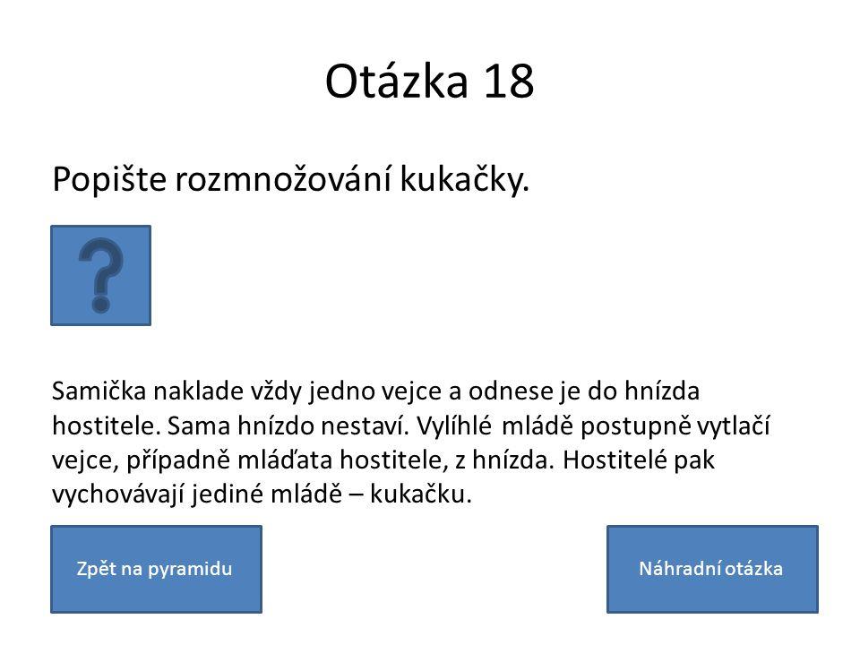 Otázka 18 Popište rozmnožování kukačky.