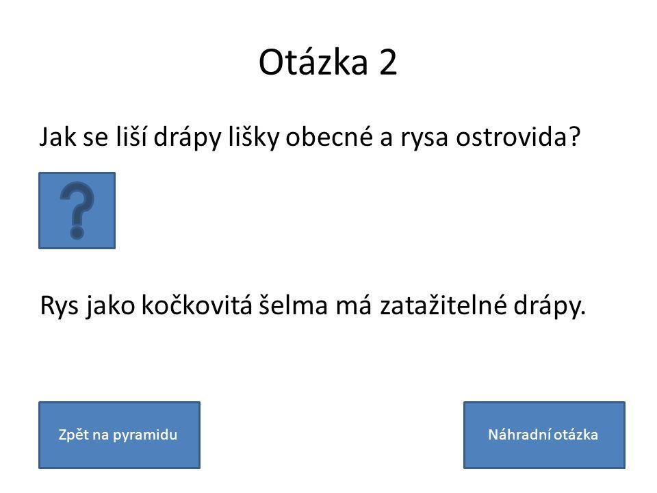 Otázka 2 Jak se liší drápy lišky obecné a rysa ostrovida.
