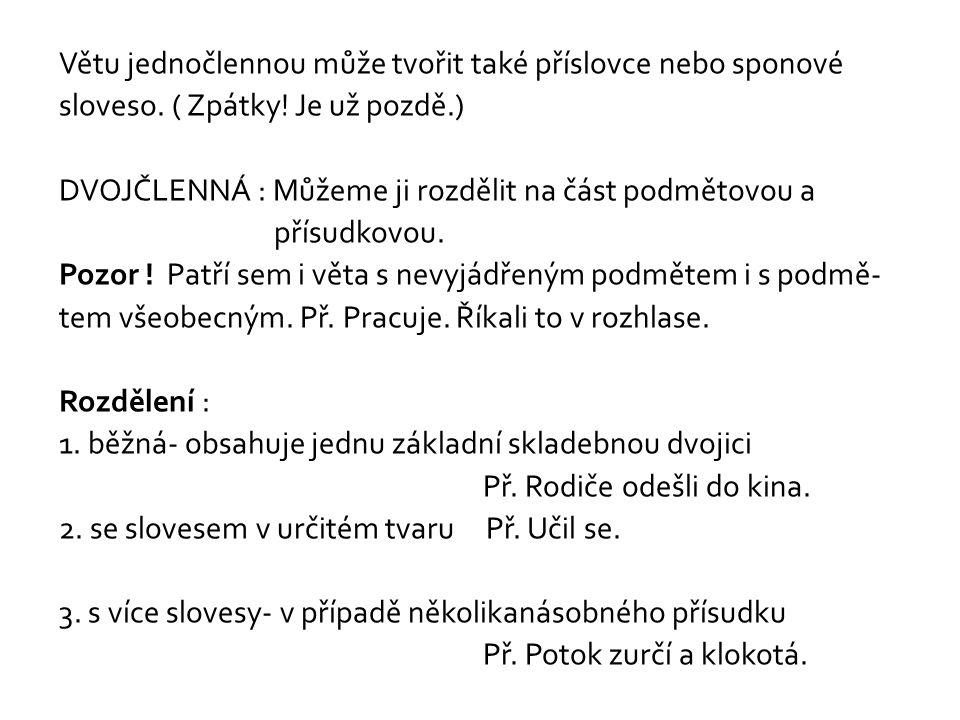 4.se sponovým slovesem- jmenný přísudek se sponou Př.