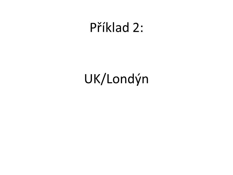 Příklad 2: UK/Londýn