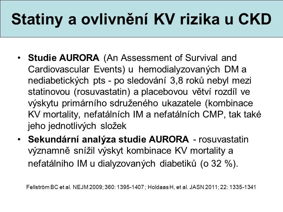 Statiny a ovlivnění KV rizika u CKD Studie AURORA (An Assessment of Survival and Cardiovascular Events) u hemodialyzovaných DM a nediabetických pts -