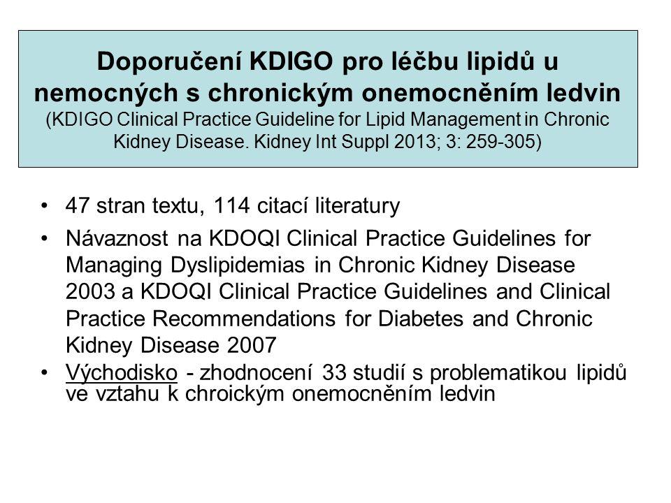 Doporučení KDIGO pro léčbu lipidů u nemocných s chronickým onemocněním ledvin (KDIGO Clinical Practice Guideline for Lipid Management in Chronic Kidney Disease.