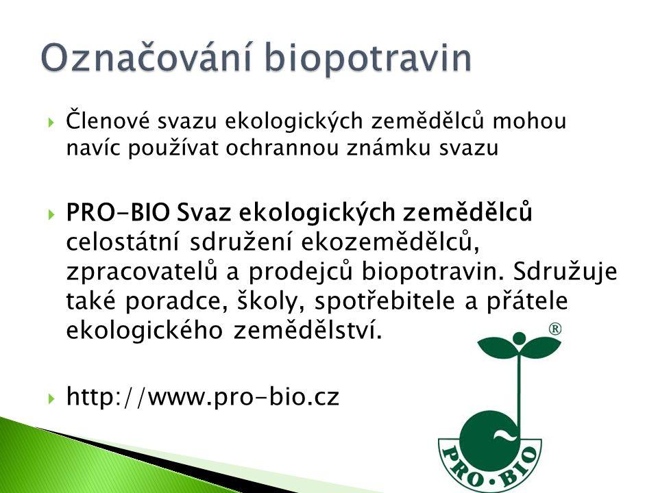 Členové svazu ekologických zemědělců mohou navíc používat ochrannou známku svazu  PRO-BIO Svaz ekologických zemědělců celostátní sdružení ekozemědě