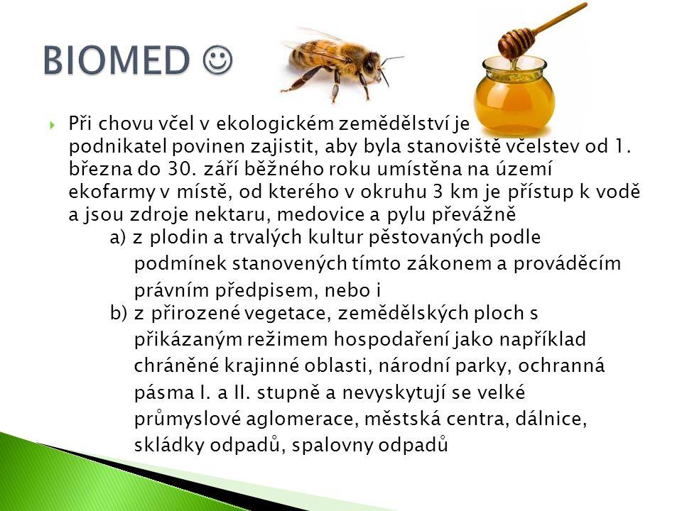  Při chovu včel v ekologickém zemědělství je ekologický podnikatel povinen zajistit, aby byla stanoviště včelstev od 1. března do 30. září běžného ro