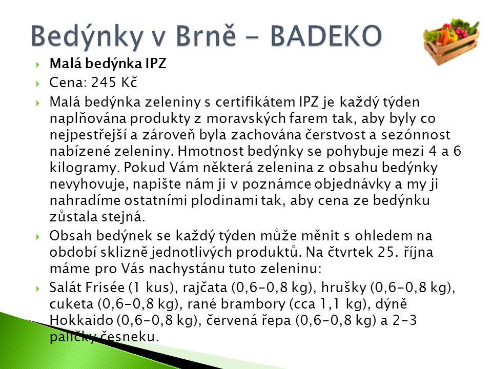  Malá bedýnka IPZ  Cena: 245 Kč  Malá bedýnka zeleniny s certifikátem IPZ je každý týden naplňována produkty z moravských farem tak, aby byly co ne