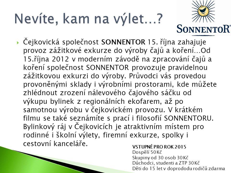  Čejkovická společnost SONNENTOR 15. října zahajuje provoz zážitkové exkurze do výroby čajů a koření…Od 15.října 2012 v moderním závodě na zpracování