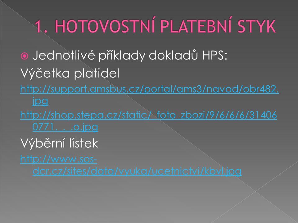  Jednotlivé příklady dokladů HPS: Výčetka platidel http://support.amsbus.cz/portal/ams3/navod/obr482. jpg http://shop.stepa.cz/static/_foto_zbozi/9/6