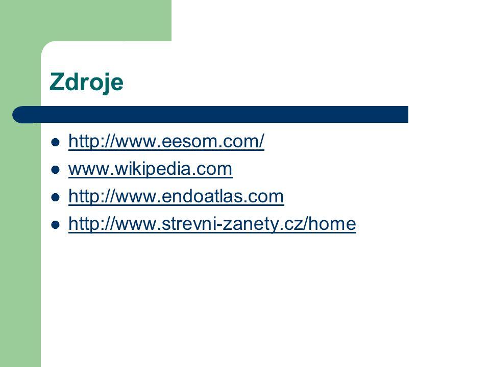 Zdroje http://www.eesom.com/ www.wikipedia.com http://www.endoatlas.com http://www.strevni-zanety.cz/home