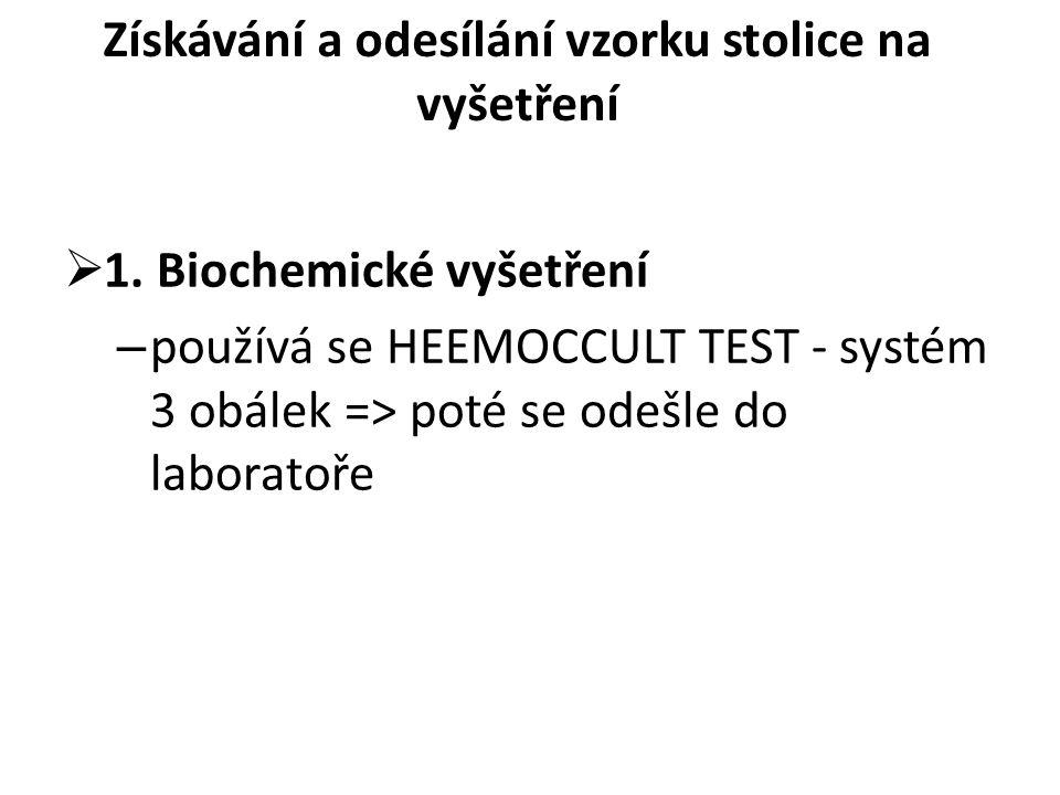 Získávání a odesílání vzorku stolice na vyšetření  1.