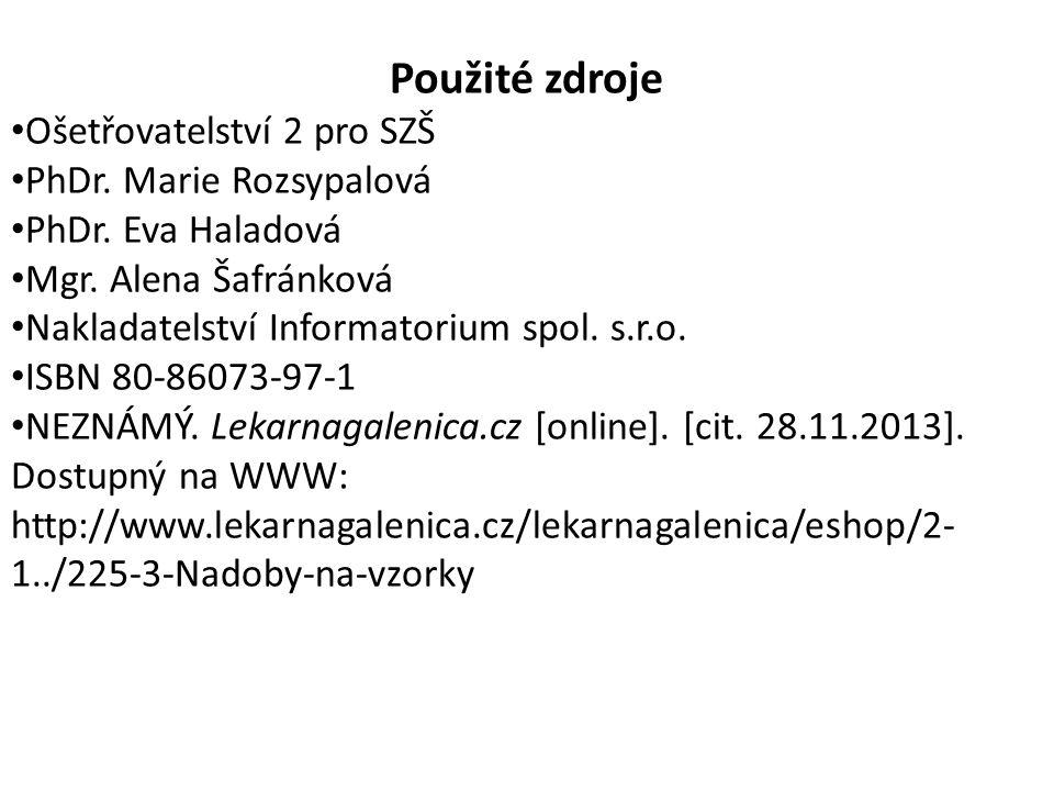 Použité zdroje Ošetřovatelství 2 pro SZŠ PhDr. Marie Rozsypalová PhDr.