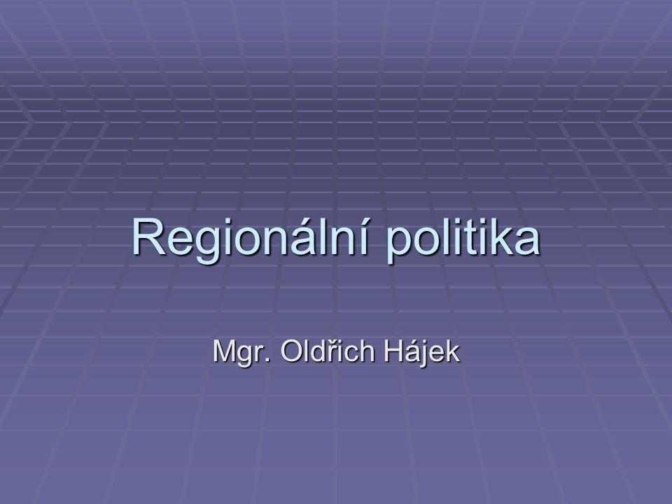 Regionální politika Mgr. Oldřich Hájek