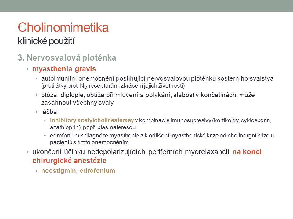 3. Nervosvalová ploténka myasthenia gravis autoimunitní onemocnění postihující nervosvalovou ploténku kosterního svalstva (protilátky proti N M recept