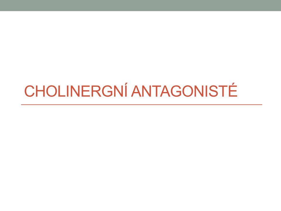 CHOLINERGNÍ ANTAGONISTÉ