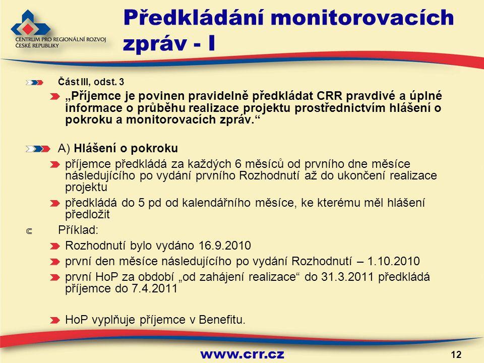 www.crr.cz 12 Předkládání monitorovacích zpráv - I Část III, odst.