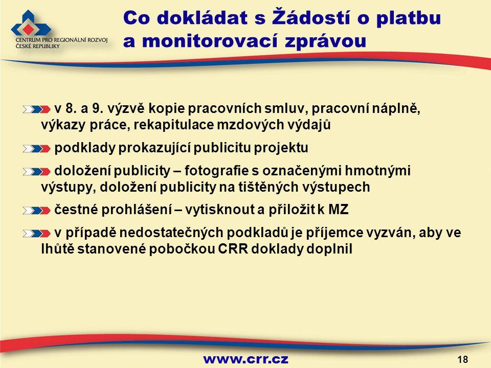 www.crr.cz 18 Co dokládat s Žádostí o platbu a monitorovací zprávou v 8.