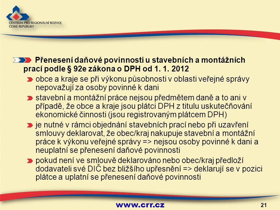 www.crr.cz 21 Přenesení daňové povinnosti u stavebních a montážních prací podle § 92e zákona o DPH od 1.