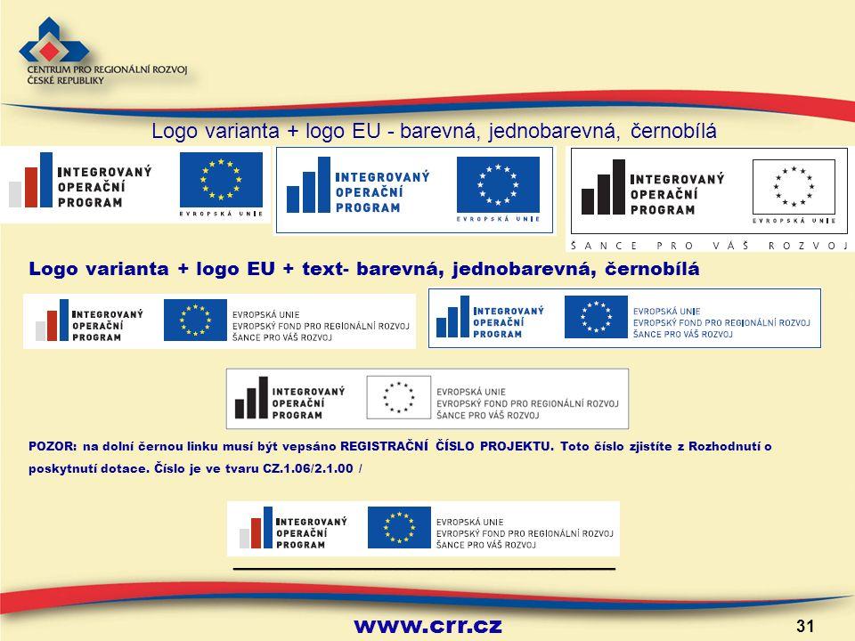 www.crr.cz 31 Logo varianta + logo EU + text- barevná, jednobarevná, černobílá POZOR: na dolní černou linku musí být vepsáno REGISTRAČNÍ ČÍSLO PROJEKTU.
