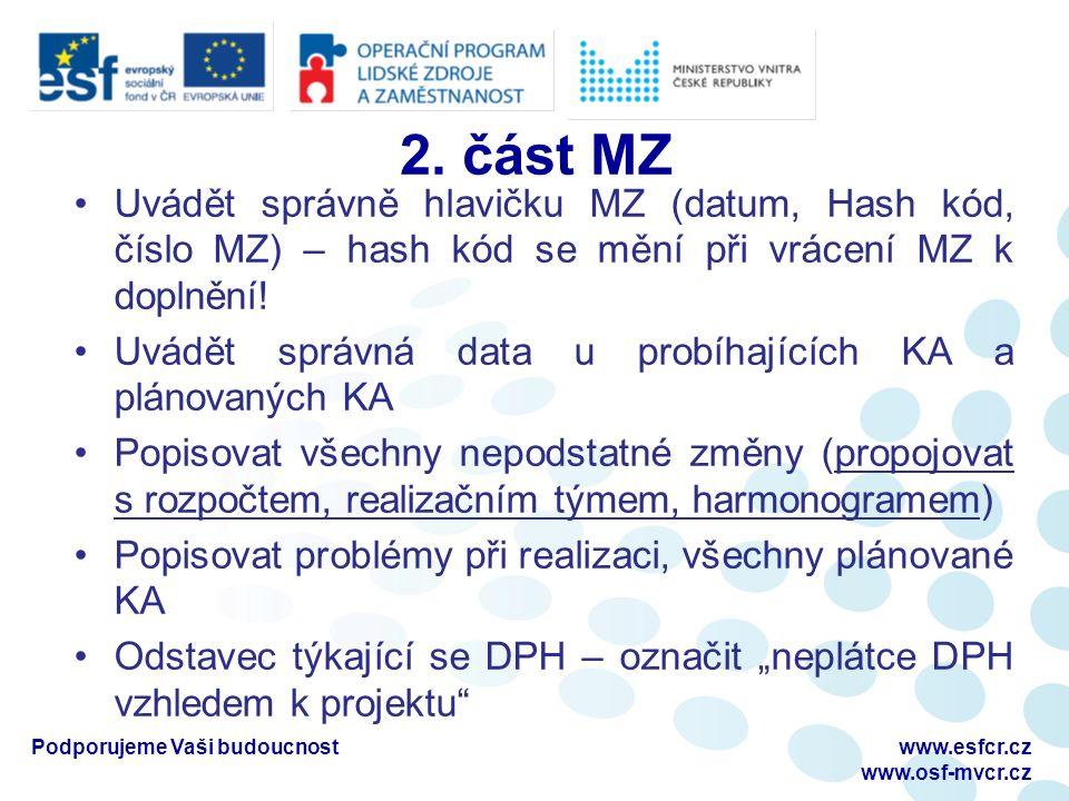 2. část MZ Uvádět správně hlavičku MZ (datum, Hash kód, číslo MZ) – hash kód se mění při vrácení MZ k doplnění! Uvádět správná data u probíhajících KA