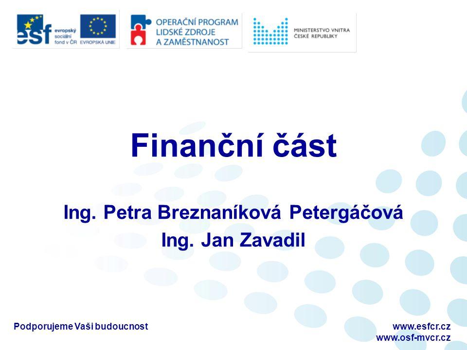 Podporujeme Vaši budoucnostwww.esfcr.cz www.osf-mvcr.cz Finanční část Ing.