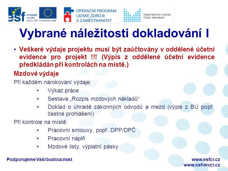 Vybrané náležitosti dokladování I Veškeré výdaje projektu musí být zaúčtovány v oddělené účetní evidence pro projekt !!.