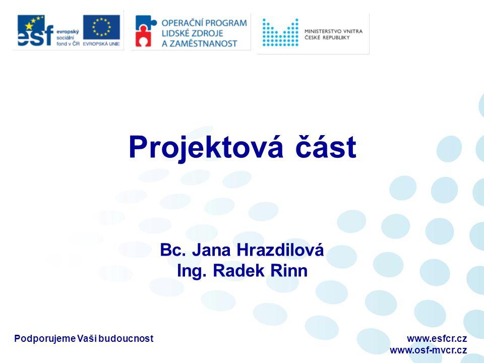 Projektová část Bc. Jana Hrazdilová Ing.