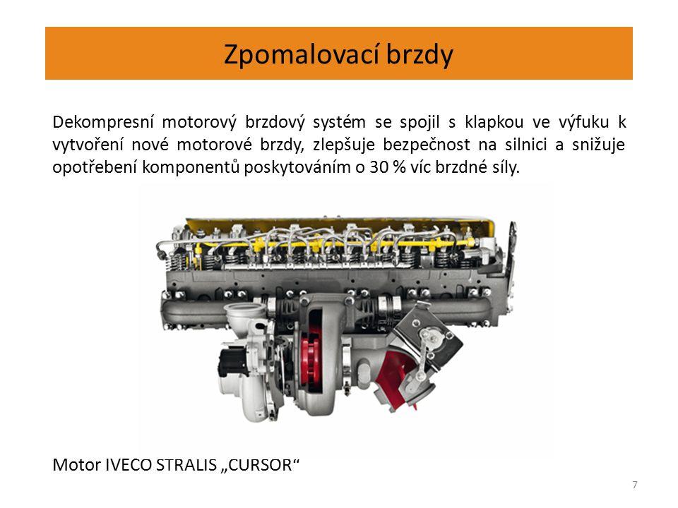 Zpomalovací brzdy 7 Dekompresní motorový brzdový systém se spojil s klapkou ve výfuku k vytvoření nové motorové brzdy, zlepšuje bezpečnost na silnici a snižuje opotřebení komponentů poskytováním o 30 % víc brzdné síly.