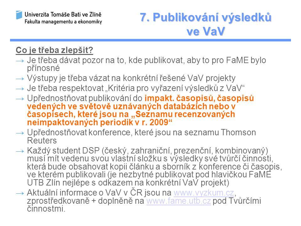 7. Publikování výsledků ve VaV Co je třeba zlepšit.