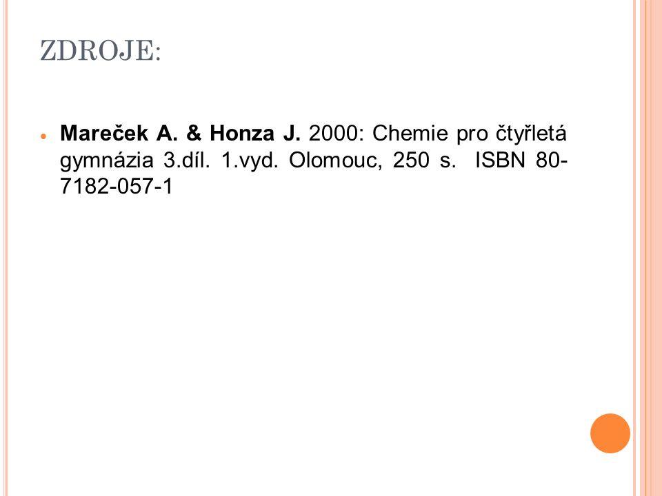 ZDROJE:  Mareček A. & Honza J. 2000: Chemie pro čtyřletá gymnázia 3.díl.